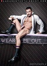 Gentlemen 6: Wear Me Out