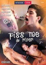 Piss Me A River